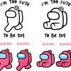 among us svg too cute 1