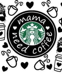 mama needs coffee full wrap starbucks svg