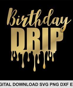 birthday drip svg file